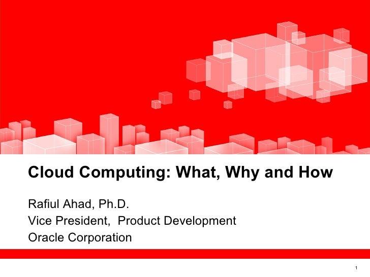 <ul><li>Rafiul Ahad, Ph.D. </li></ul><ul><li>Vice President,  Product Development </li></ul><ul><li>Oracle Corporation  </...