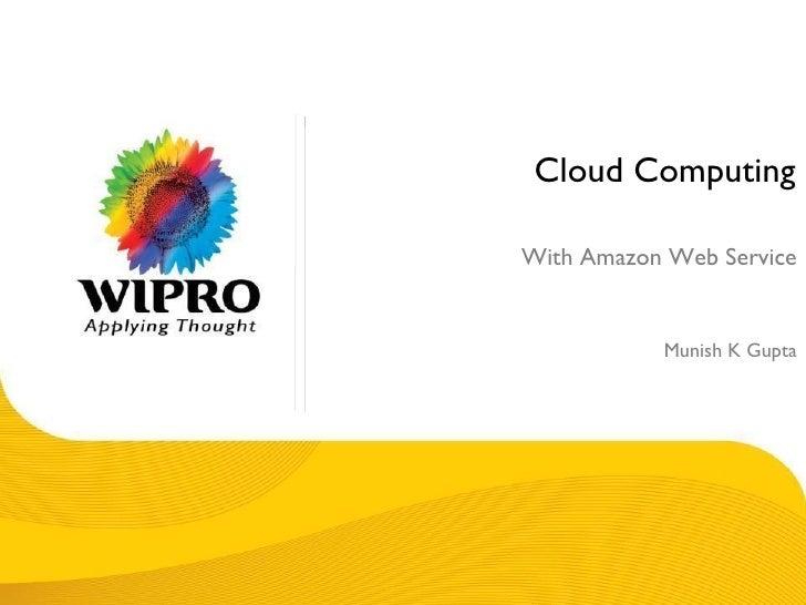 Cloud Computing With Amazon Web Service Munish K Gupta