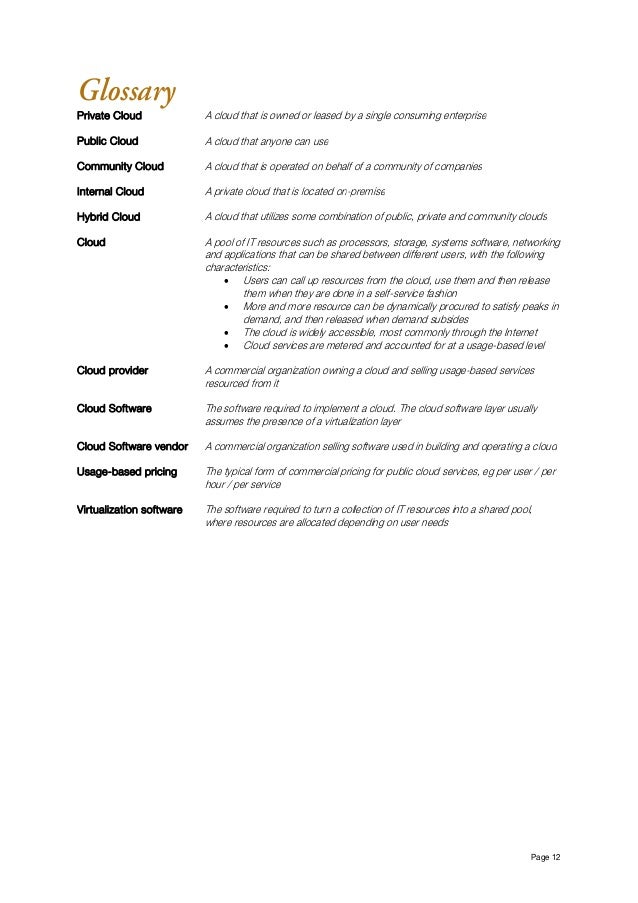 Page 12 Glossary Private Cloud A cloud that is owned or leased by a single consuming enterprise Public Cloud A cloud that...