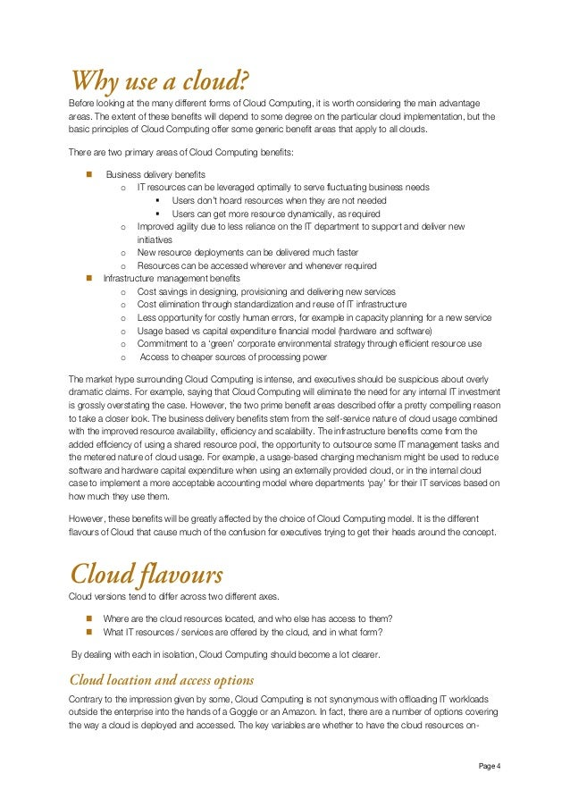 Page 4 Why use a cloud? Before looking at the many different forms of Cloud Computing, it is worth considering the main a...