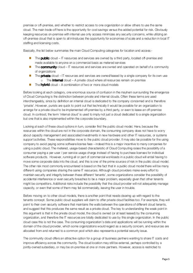 Page 5 premise or off-premise, and whether to restrict access to one organization or allow others to use the same cloud. ...