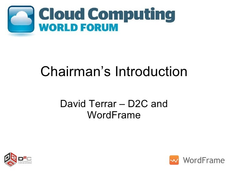 Chairman's Introduction David Terrar – D2C and WordFrame