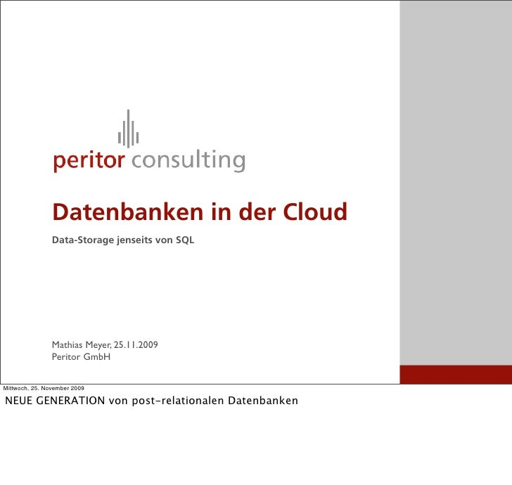 Datenbanken in der Cloud                 Data-Storage jenseits von SQL                     Mathias Meyer, 25.11.2009      ...