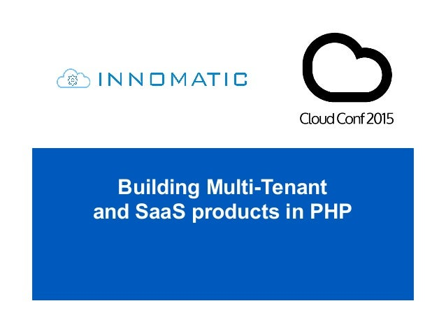 Building Multi-Tenant and SaaS products in PHP