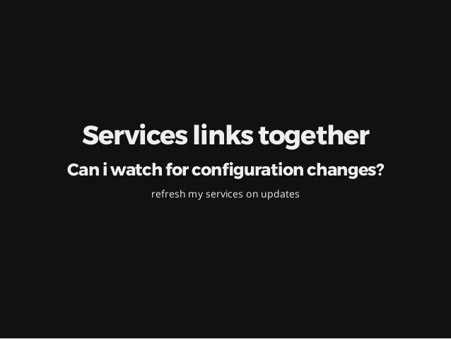 Listen for my con guration changes SUBSCRIBE __keyspace@0__:/path/to/disk/mydb.conf