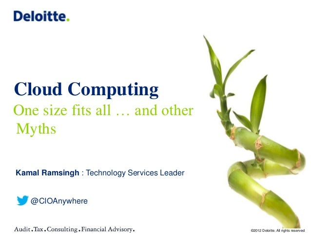 Cloud ComputingOne size fits all … and otherMythsKamal Ramsingh : Technology Services Leader   @CIOAnywhere               ...
