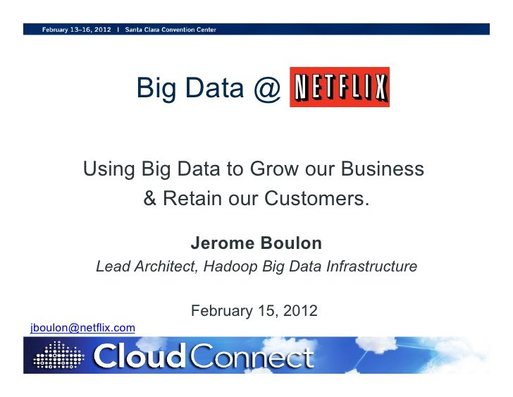 Big Data @         Using Big Data to Grow our Business               & Retain our Customers.                         Jerom...
