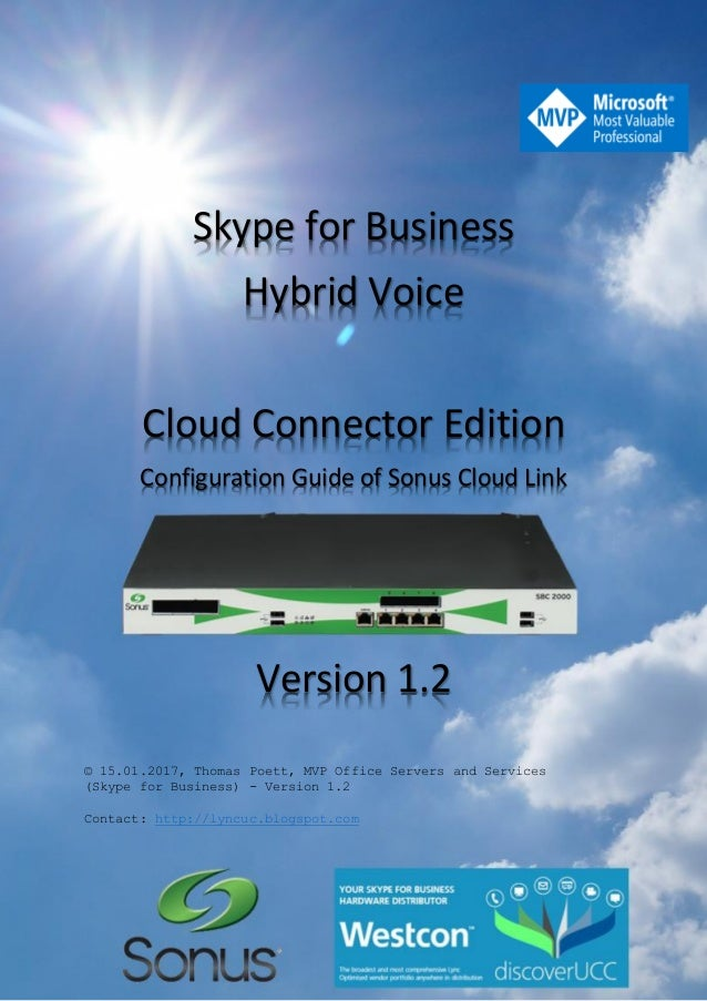 Skype for Business Hybrid Voice Cloud Connector Edition Configuration Guide of Sonus Cloud Link Version 1.2 © 15.01.2017, ...