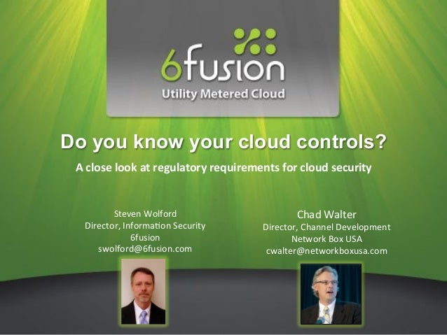 """Do you know your cloud controls? A""""close""""look""""at""""regulatory""""requirements""""for""""cloud""""security""""         Steven&Wolford&      ..."""