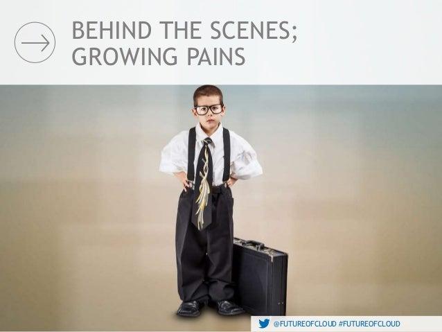 @FUTUREOFCLOUD #FUTUREOFCLOUD BEHIND THE SCENES; GROWING PAINS @FUTUREOFCLOUD #FUTUREOFCLOUD