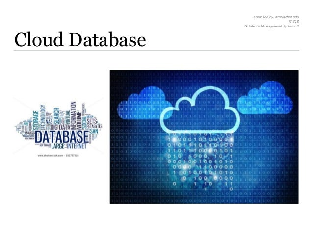 cloud database management system A cloud database is a collection of content, either structured or unstructured, that resides on a private, public or hybrid cloud computing infrastructure platform two cloud database environment models exist: traditional and database as a service (dbaas) in a traditional cloud model, a database.
