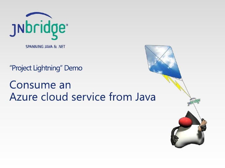 """Project Lightning"" Demo<br />Consume an Azure cloud service from Java<br />"
