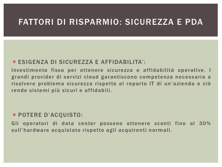 FATTORI DI RISPARMIO: SICUREZZA E PDA ESIGENZA DI SICUREZZA E AFFIDABILITA':Investimento fisso per ottenere sicurezza e a...