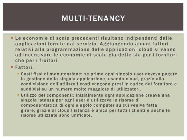 MULTI-TENANCY Le economie di scala precedenti risultano indipendenti dalle  applicazioni fornite dal servizio. Aggiungend...