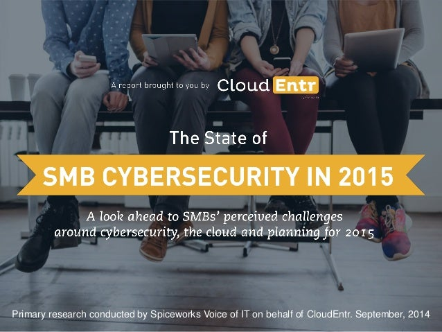 2015 State of SMB Cybersecurity Report