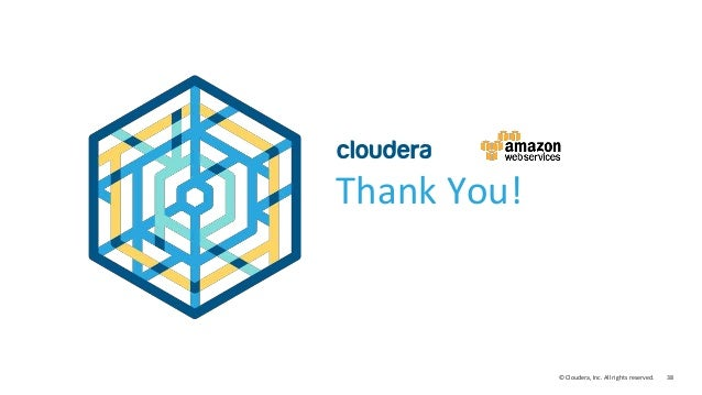 38© Cloudera, Inc. All rights reserved. Thank You!