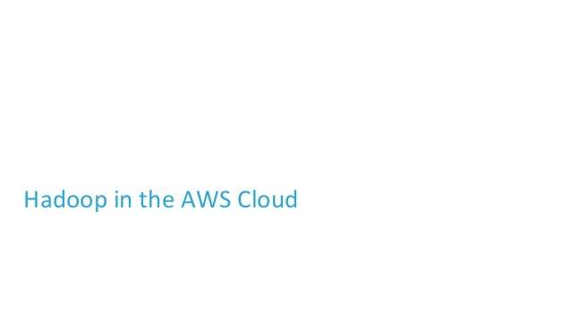 Hadoop in the AWS Cloud