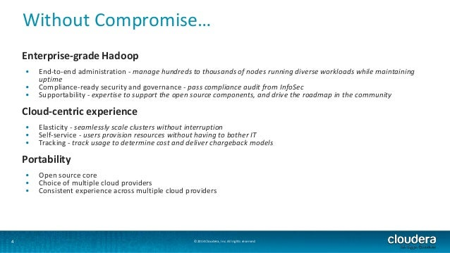 Without Compromise…  Enterprise-grade Hadoop  • End-to-end administration - manage hundreds to thousands of nodes running ...