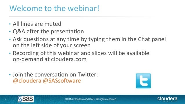 1 Welcome to the webinar! • All lines are muted • Q&A after the presentation • Ask questions at any time by typing them in...