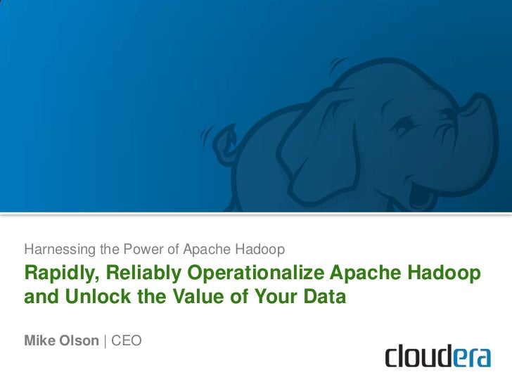 Harnessing the Power of Apache Hadoop<br />Rapidly, Reliably Operationalize Apache Hadoop and Unlock the Value of Your Dat...