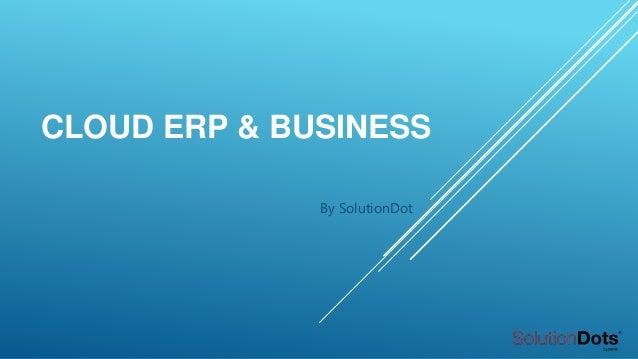 CLOUD ERP & BUSINESS By SolutionDot
