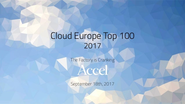 Cloud Europe Top 100 2017 The Factory is Cranking September 18th, 2017