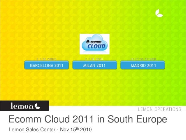 Ecomm Cloud 2011 in South Europe Lemon Sales Center - Nov 15th 2010