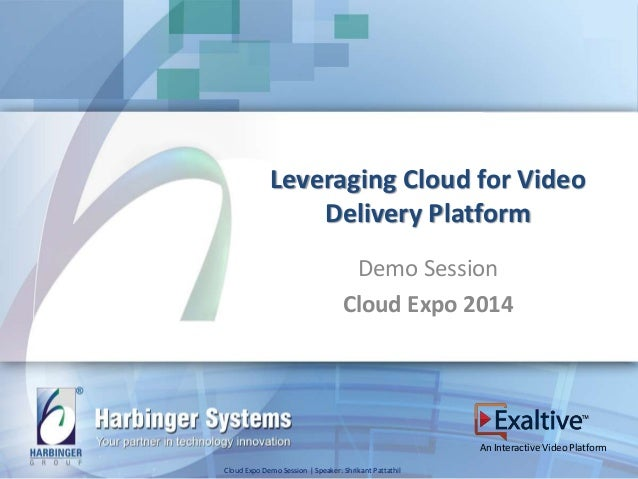 Cloud Expo Demo Harbinger Video Delivery Platform