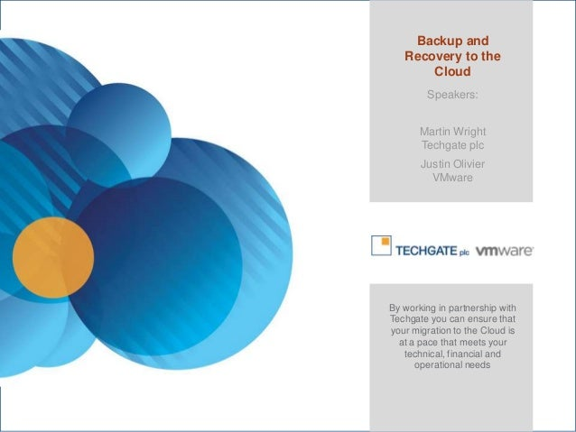 Backup and                  Recovery to the                      Cloud                        Speakers:                   ...