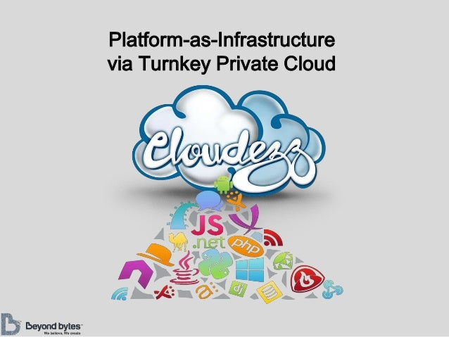 Cloudezz - Platform-as-Infrastructure via Turnkey Private Cloud