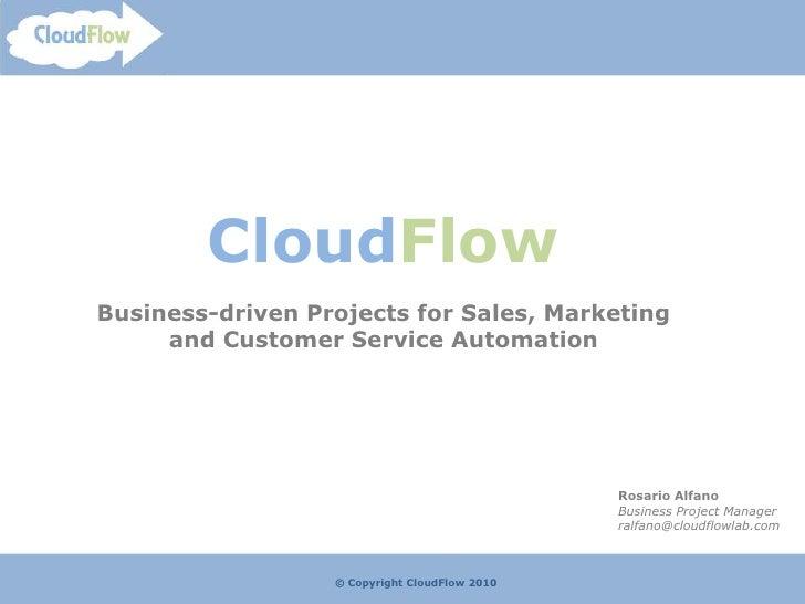 CloudFlow<br />Business Application Projects on Cloud Computing Platforms<br />© Copyright CloudFlow 2010<br />