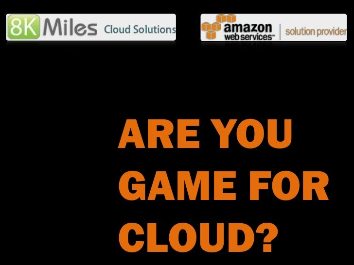 ARE YOUGAME FORCLOUD?