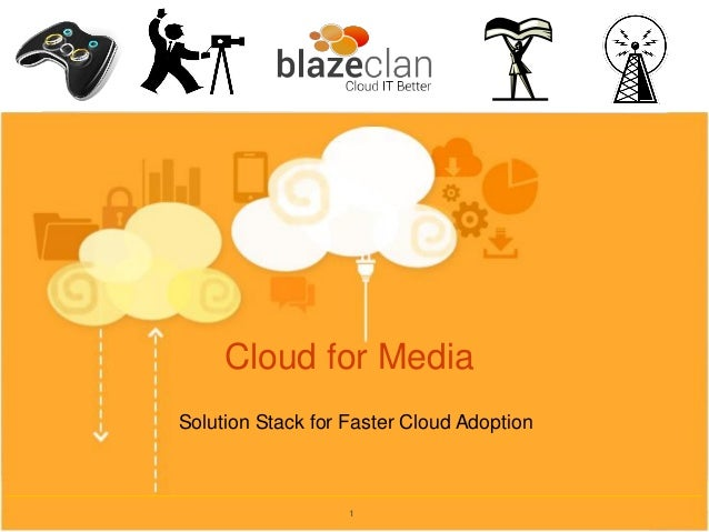 Cloud for Media 1 Solution Stack for Faster Cloud Adoption