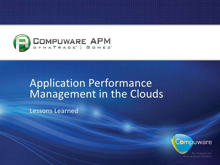 Application PerformanceManagement in the CloudsLessons Learned