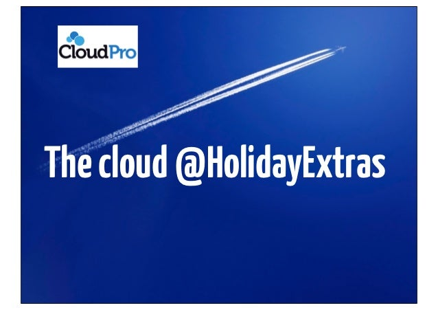 The cloud @HolidayExtras