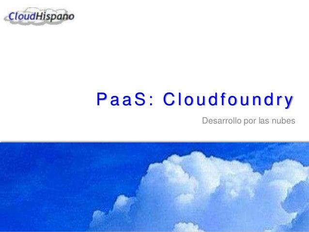 PaaS: Cloudfoundry Desarrollo por las nubes
