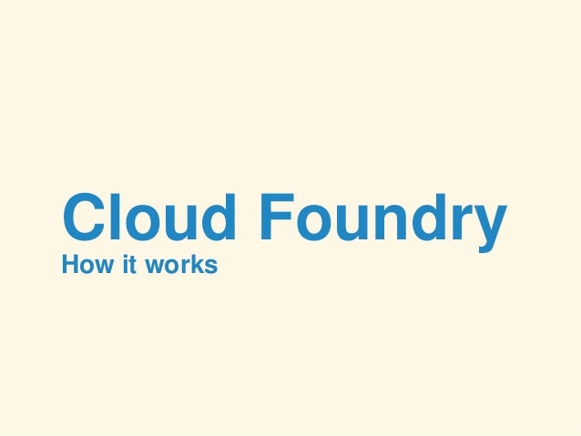Cloud Foundry How it works