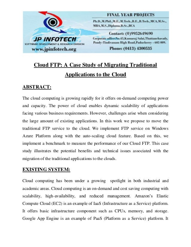Cloud FTP: A Case Study of Migrating Traditional Applications to the Cloud ABSTRACT: The cloud computing is growing rapidl...