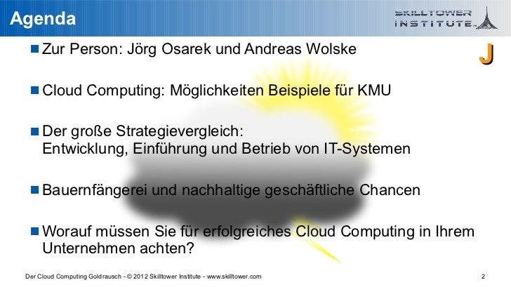 Der Cloud Computing Goldrausch - Bauernfaenger und echte Chancen Slide 2