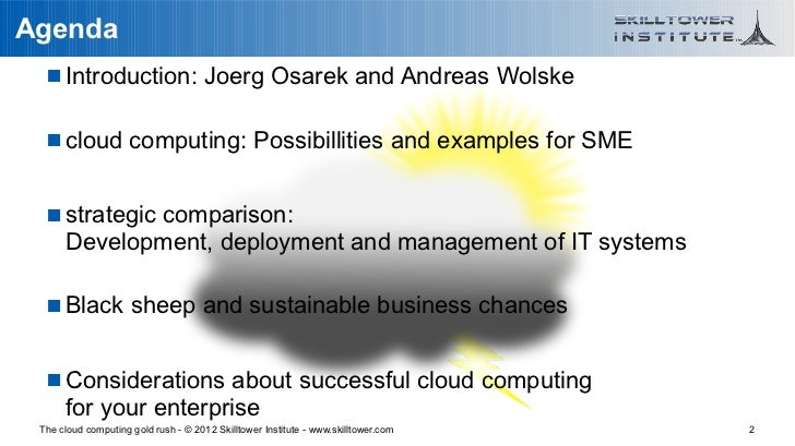 Agenda    Introduction: Joerg Osarek and Andreas Wolske    cloud computing: Possibillities and examples for SME    stra...