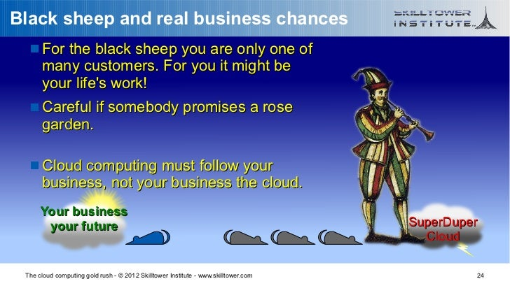 Black sheep and real business chances    For the black sheep you are only one of      many customers. For you it might be...
