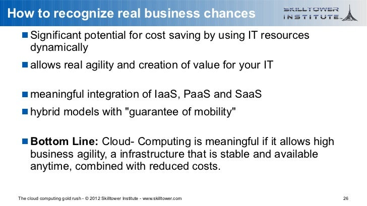 How to recognize real business chances    Significant potential for cost saving by using IT resources      dynamically   ...