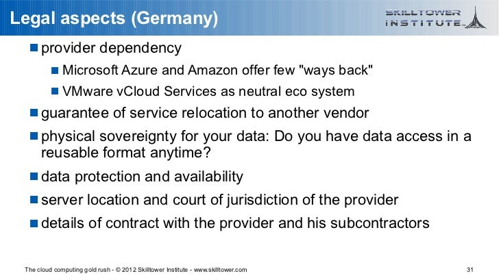 """Legal aspects (Germany)    provider dependency           Microsoft Azure and Amazon offer few """"ways back""""           VMw..."""