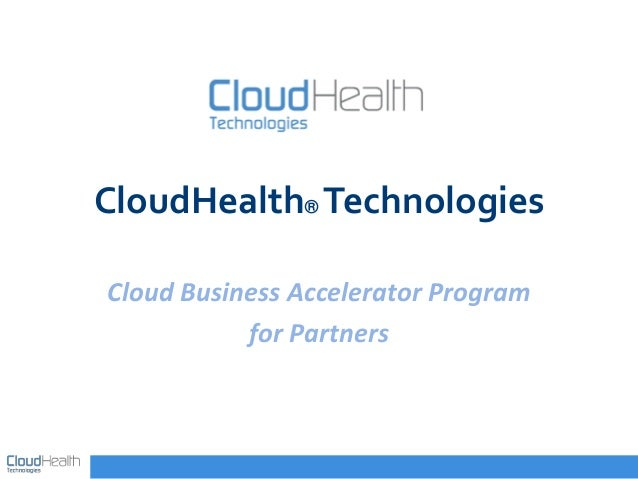 CloudHealth® Technologies Cloud Business Accelerator Program for Partners