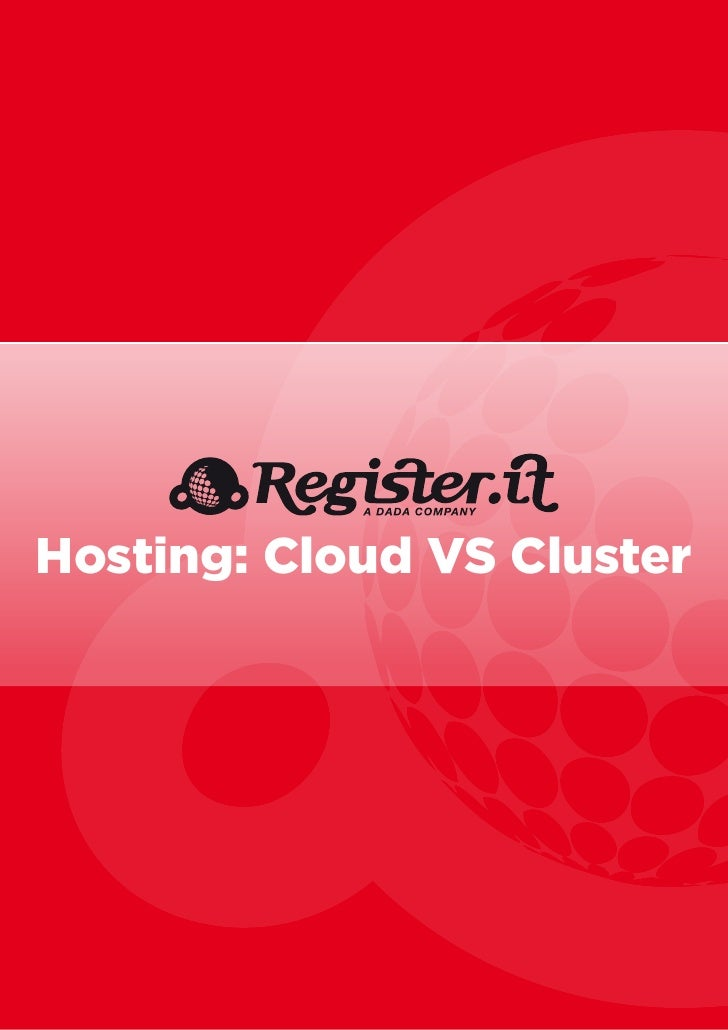 Hosting: Cloud VS Cluster