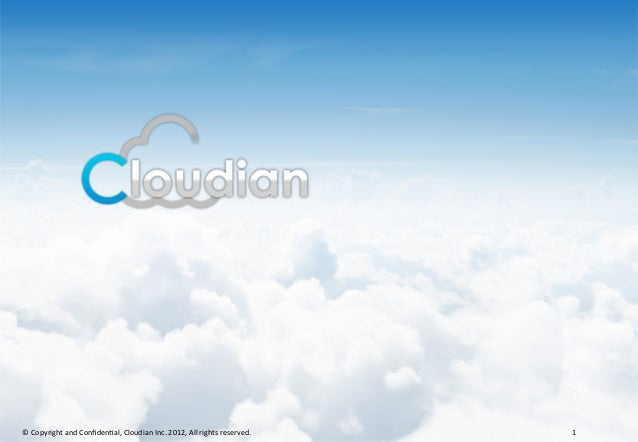 ©	   Copyright	   and	   Confiden1al,	   Cloudian	   Inc.	   2012,	   All	   rights	   reserved.	    1