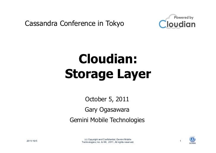 Cassandra Conference in Tokyo              Cloudian:            Storage Layer                    October 5, 2011          ...