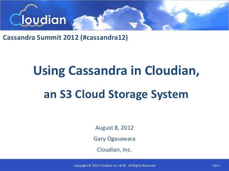 Cassandra Summit 2012 (#cassandra12)        Using Cassandra in Cloudian,           an S3 Cloud Storage System             ...