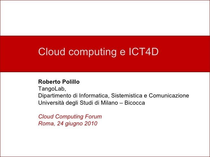 Perché un nuovo laboratorio? Cloud computing e ICT4D Roberto Polillo TangoLab, Dipartimento di Informatica, Sistemistica e...