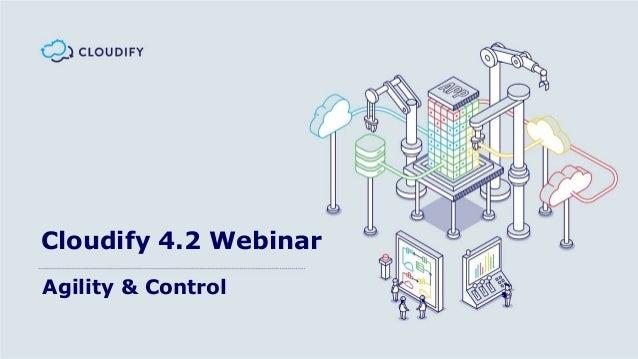 Cloudify 42 webinar agility control cloudify 42 webinar agility control malvernweather Gallery